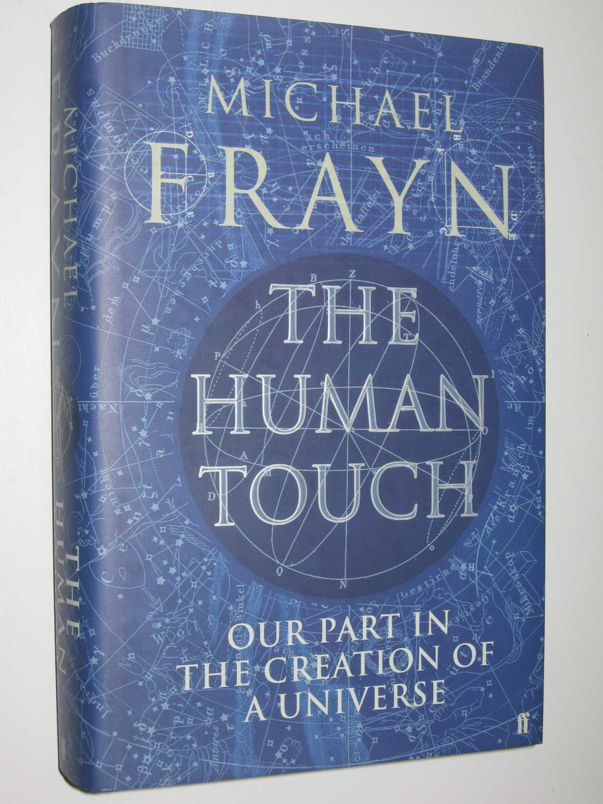 Image for The Human Touch : Our Part in the Creation of a Universe