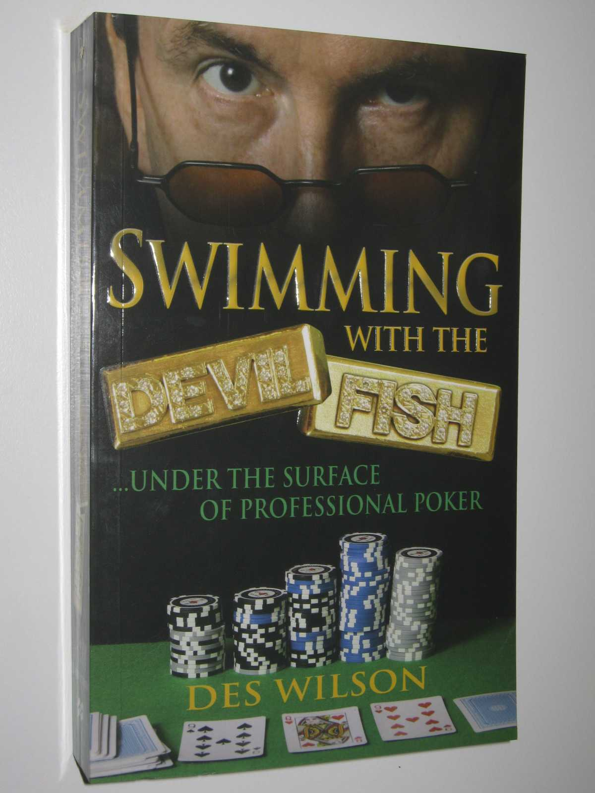 Image for Swimming with the Devilfish : Under the Surface of Professional Poker
