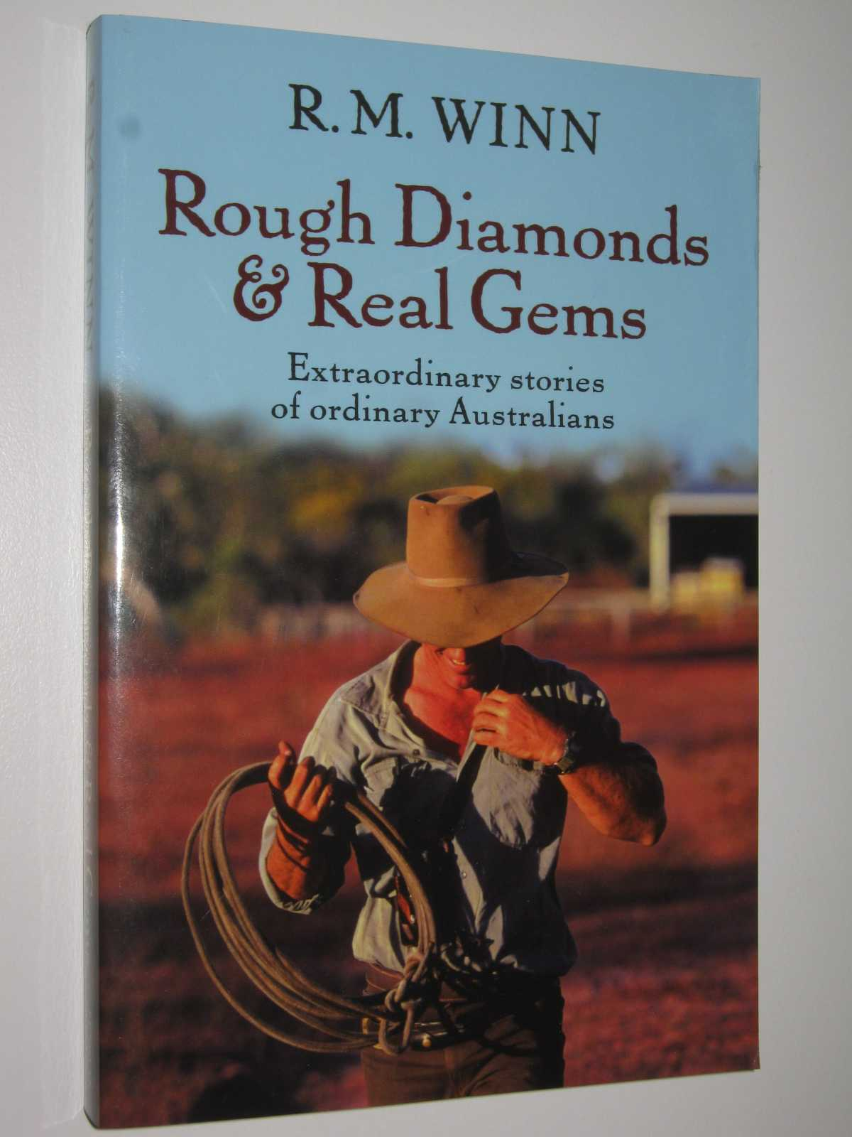 Image for Rough Diamonds & Real Gems : Extraordinary Stories of Ordinary Australians
