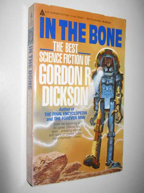 Image for In the Bone : The Best Science Fiction of Gordon R. Dickson