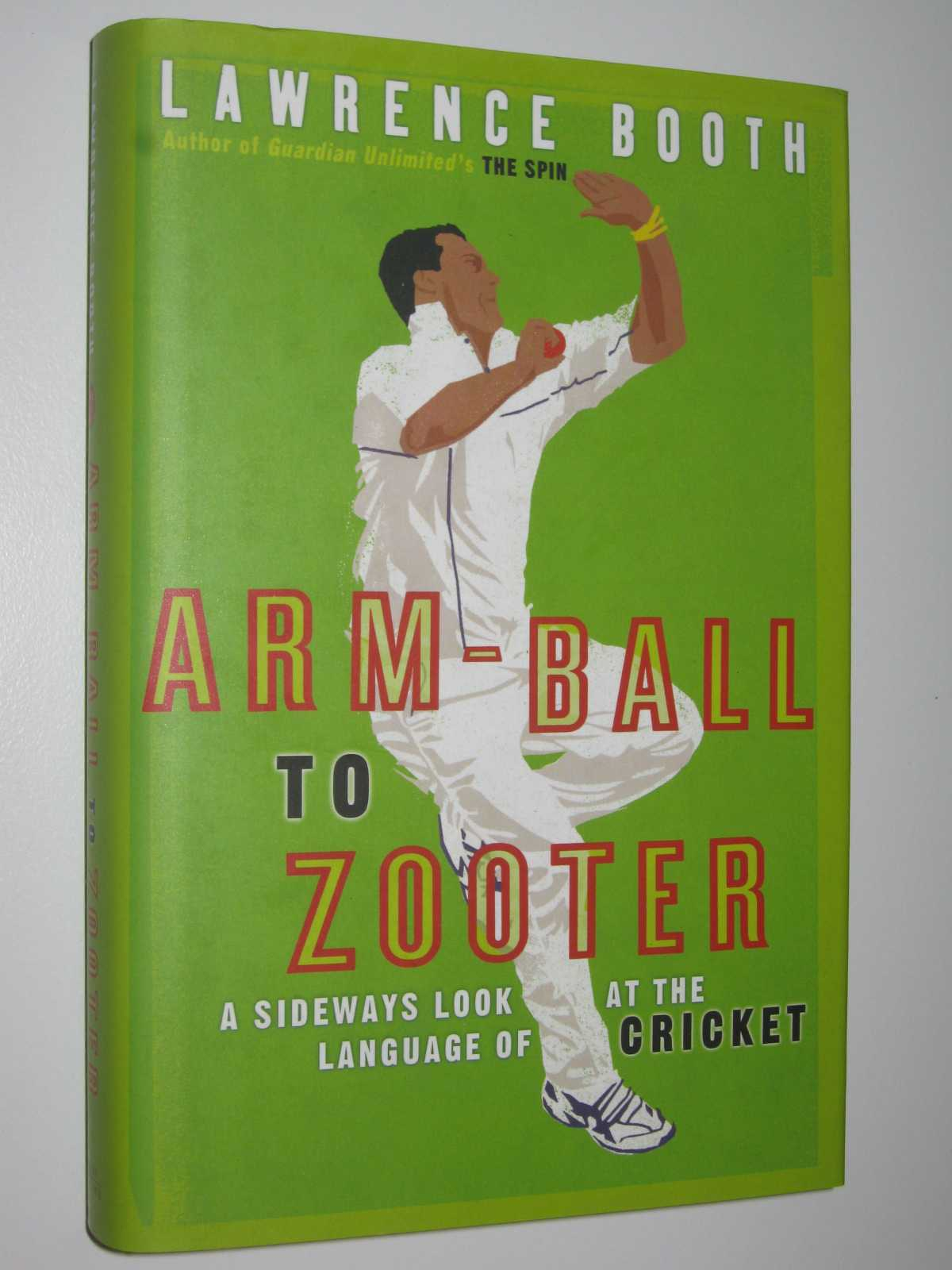 Image for Arm-Ball to Zooter : A Sideways Look at the World of Cricket