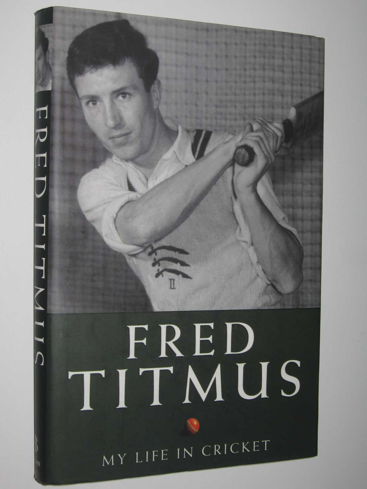 Image for Fred Titmus : My Life In Cricket