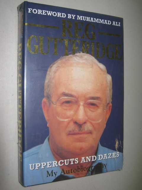 Image for Uppercuts and Dazes : Reg Gutteridge : My Autobiography