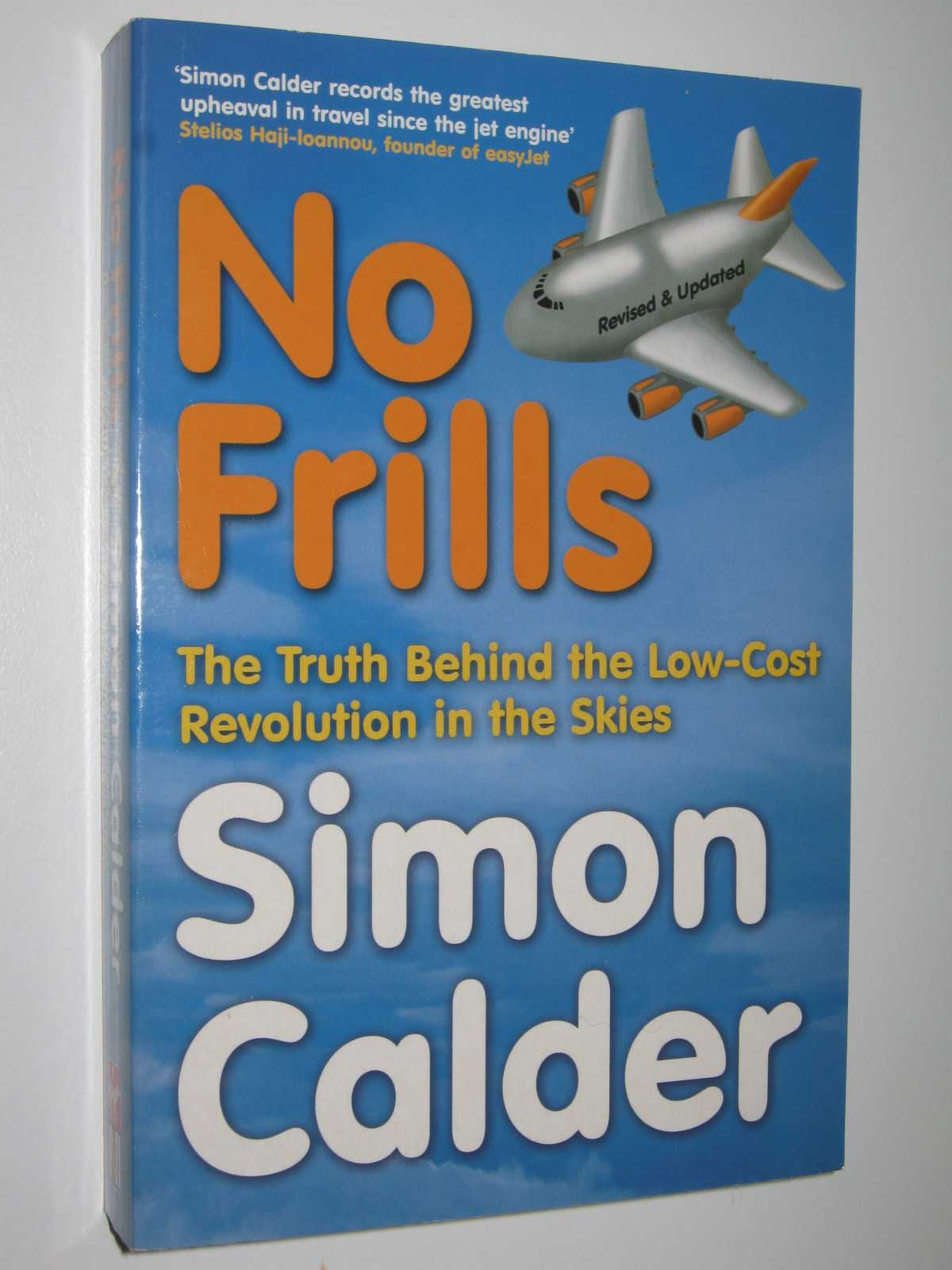 Image for No Frills : The Truth Behind The Low-Cost Revolution In the Skies