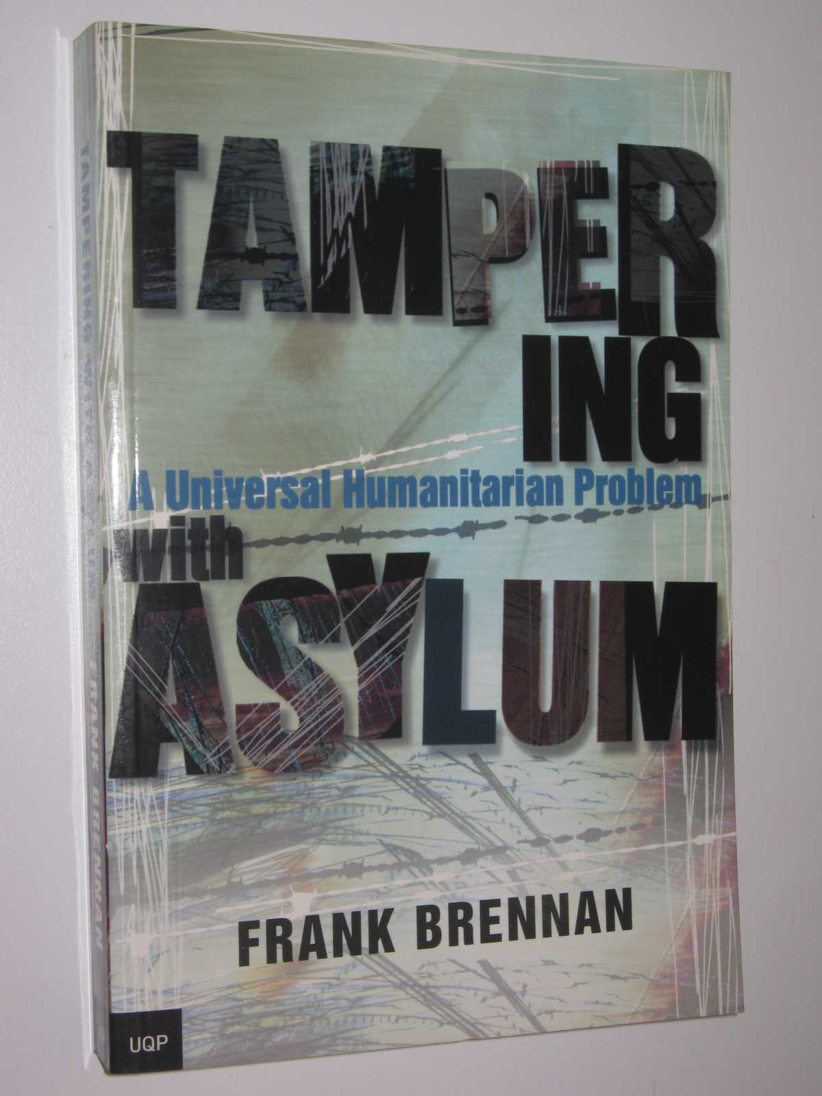 Image for Tampering With Asylum : A Universal Humanitarian Problem