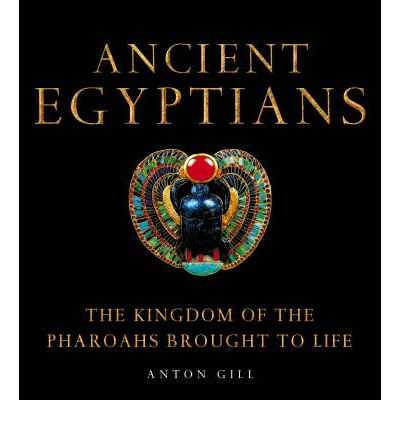 Image for Ancient Egyptians : The Kingdom of the Pharoahs Brought to Life