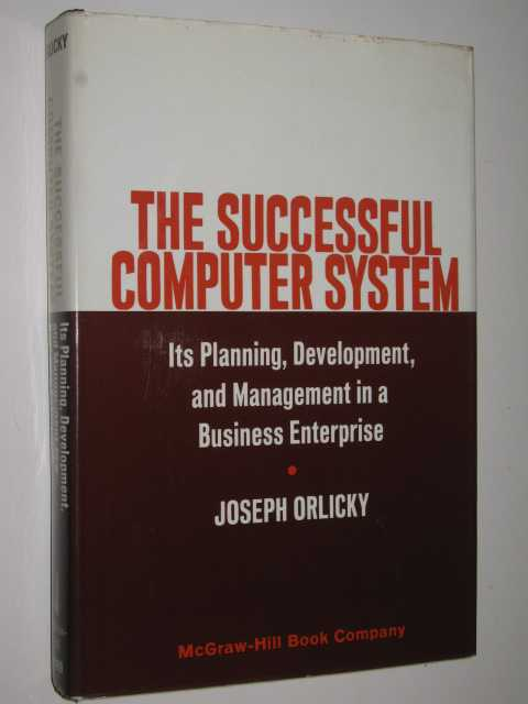 Image for The Successful Computer System : Its Planning, Development, and Management in a Business Enterprise