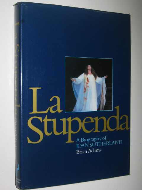 Image for La Stupenda, a Biography of Joan Sutherland
