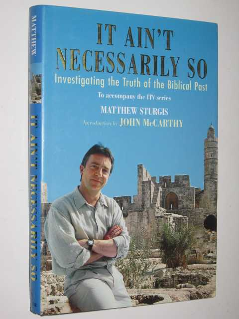 Image for It Ain't Necessarily So : Investigating the Truth of the Biblical Past