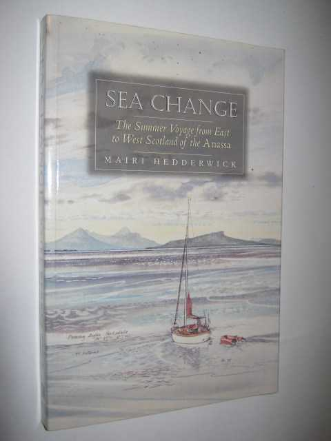 Image for Sea Change : The Summer Voyage from East to West Scotland of the Anassa