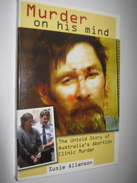 Image for Murder on His Mind : The Untold Story of Australia's Abortion Clinic Murder