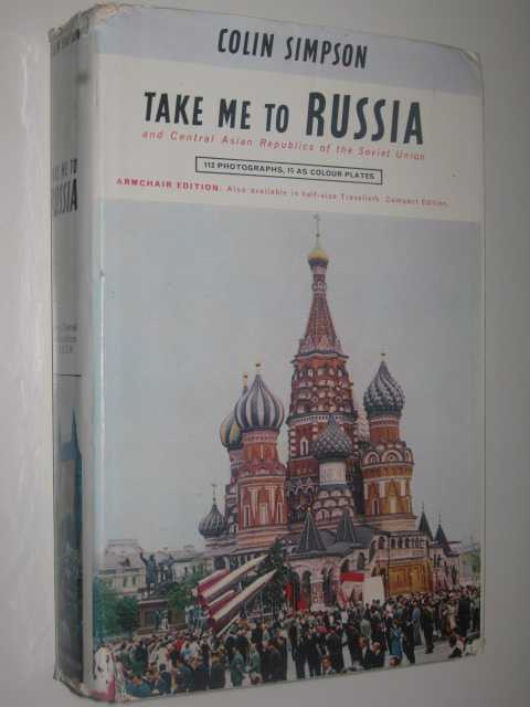 Image for Take Me to Russia, and Central Asian Republics of the Soviet Union