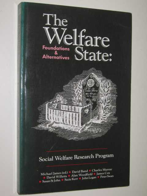 Image for The Welfare State : Foundations and Alternatives