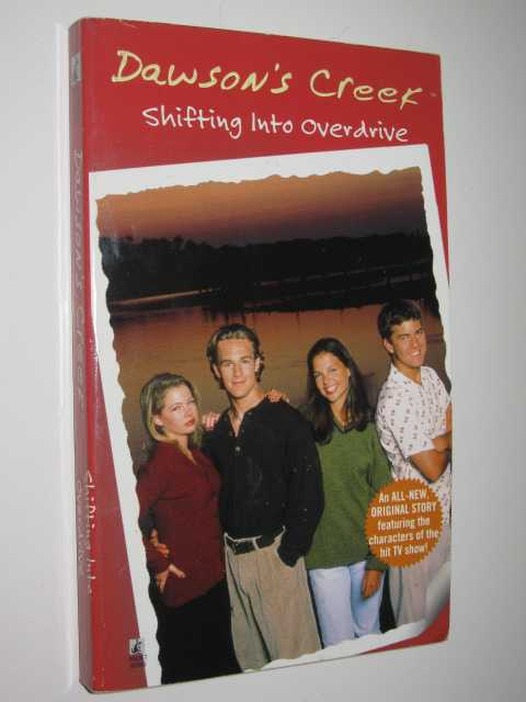 Image for Shifting Into Overdrive - Dawson's Creek Series #3