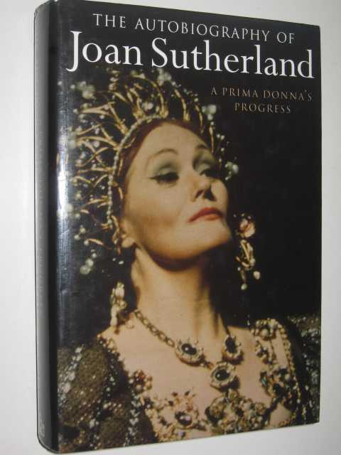 Image for A Prima Donna's Progress : The Autobiography of Joan Sutherland