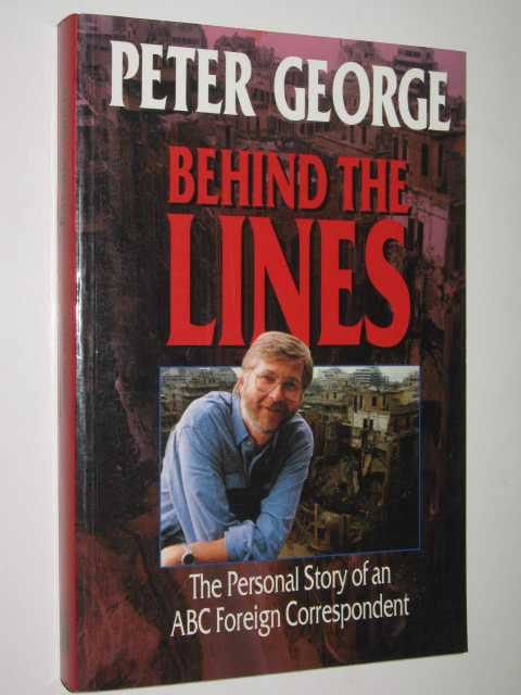 Image for Behind the Lines : The Personal Story of an ABC Foreign Correspondent