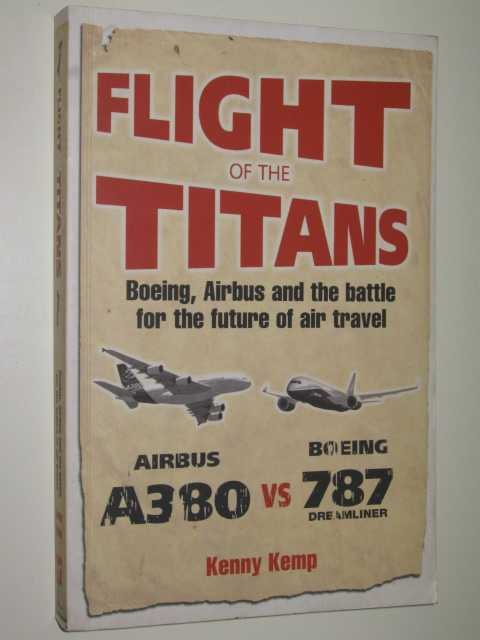 Image for Flight of the Titans : Boeing, Airbus and the Battle for the Future of Air Travel