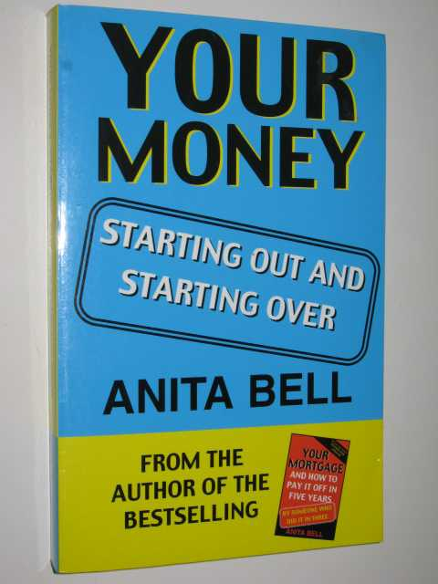 Image for Your Money : Starting Out and Starting Over
