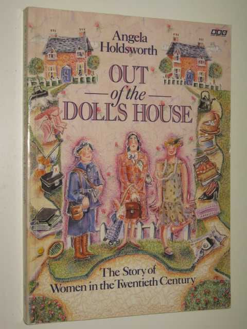 Image for Out of the Doll's House : Story of Women in the 20th Century