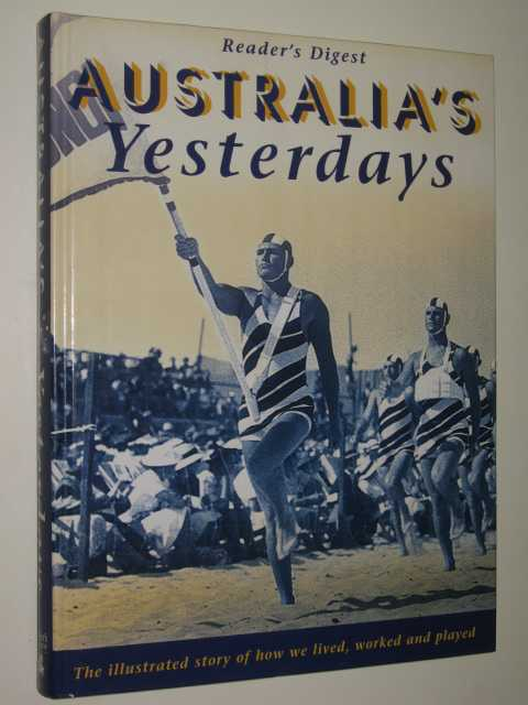 Image for Australia's Yesterdays : The Illustrated Story of How We Lived, Worked and Played