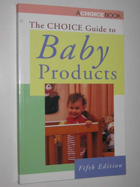 Image for The Choice Guide to Baby Products