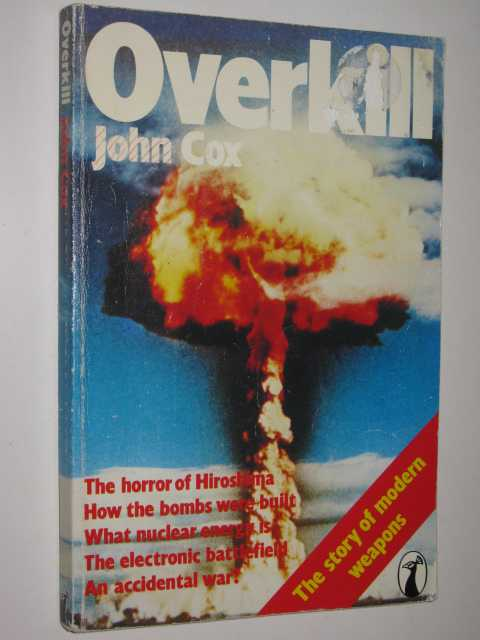 Image for Overkill : The Story of Modern Weapons