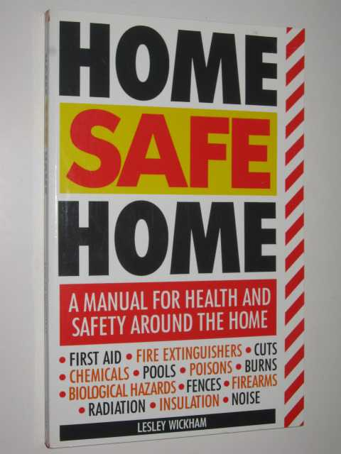 Image for Home Safe Home : A Manual for Health and Safety Around the Home
