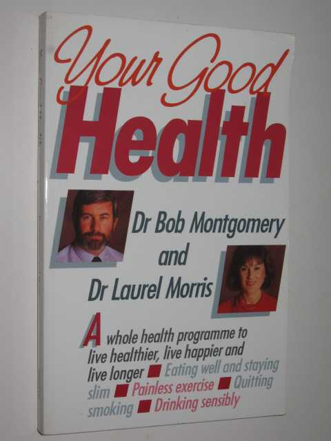 Image for Your Good Health : A Whole Health Program to Live Healthier, Live Happier, and Live Longer