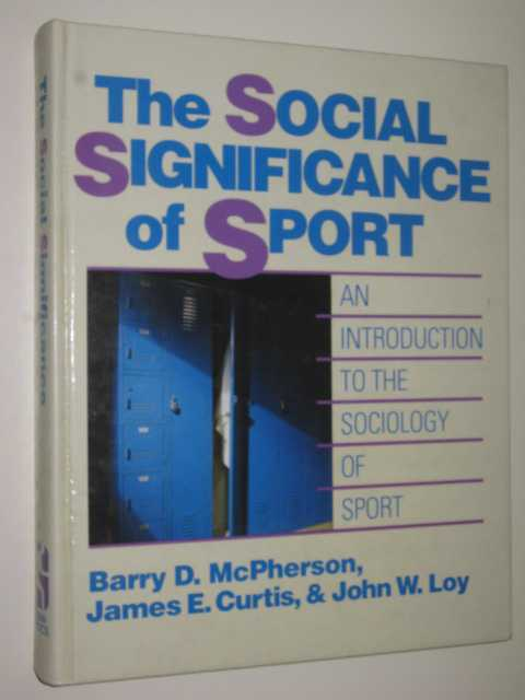 Image for The Social Significance of Sport : An Introduction to the Sociology of Sport