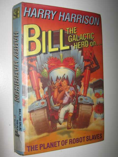 Image for Bill, the Galactic Hero on the Planet of Robot Slaves