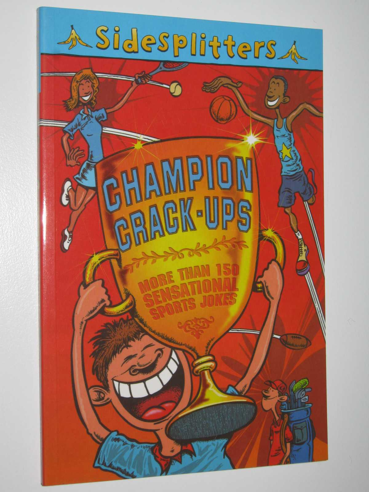 Image for Champion Crack-ups: More Than 150 Sensational Sports Jokes - Sidesplitters Series