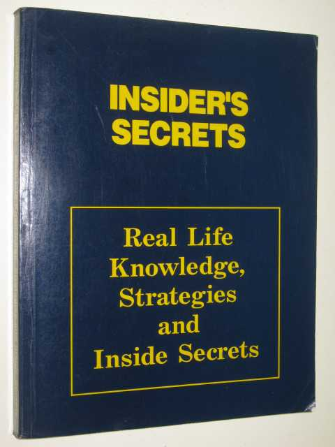 Image for Insider's Secrets Real Life Knowledge, Strategies And Inside Secrets