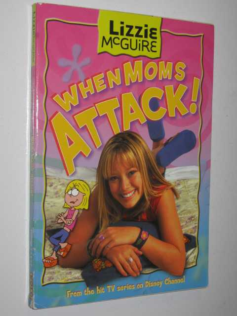 Image for When Moms Attack - Lizzie McGuire Series #1