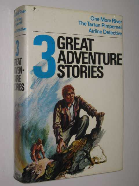 Image for 3 Great Adventure Stories : One More River / the Tartan Pimpernel / Airline Detective