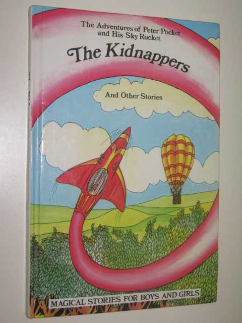 Image for The Kidnappers - The Adventures of Peter Pocket and His Sky Rocket Series #4