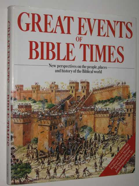 Image for Great Events of Bible Times : New Perspectives on the People, Places and History of the Biblical World