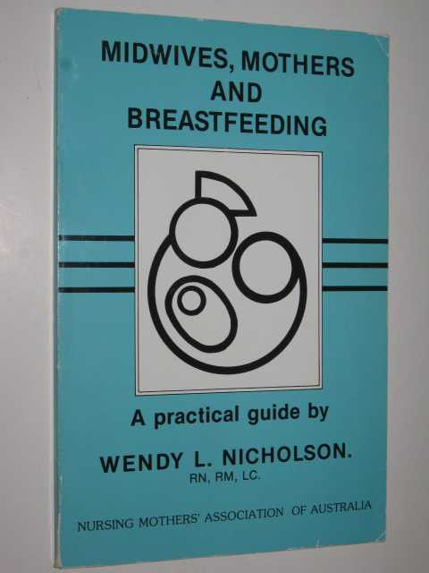 Image for Midwives, Mothers And Breastfeeding : A Practical Guide