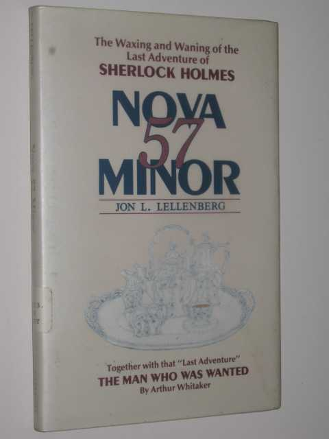 Image for Nova Fifty-Seven Minor : The Waxing and Waning of the Sixty-First Adventure of Sherlock Holmes