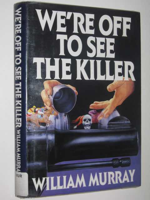 Image for We're Off to See the Killer