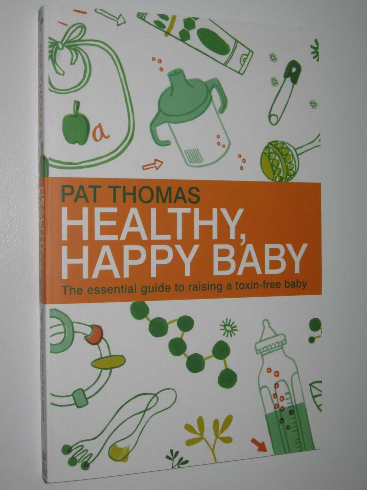 Image for Healthy, Happy Baby : The Essential Guide to Raising a Toxin-free Baby