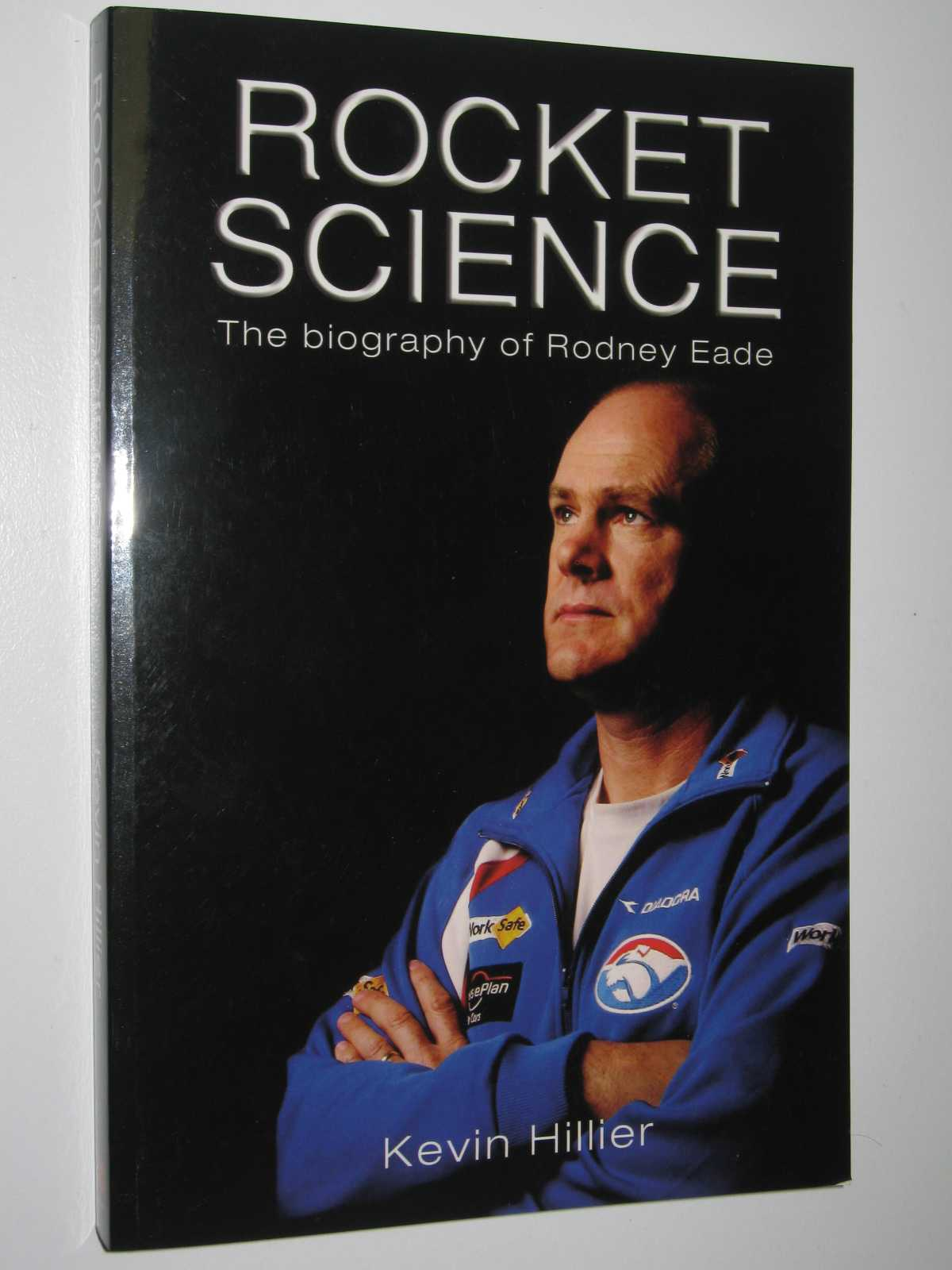 Image for Rocket Science : The Biography Of Rodney Eade