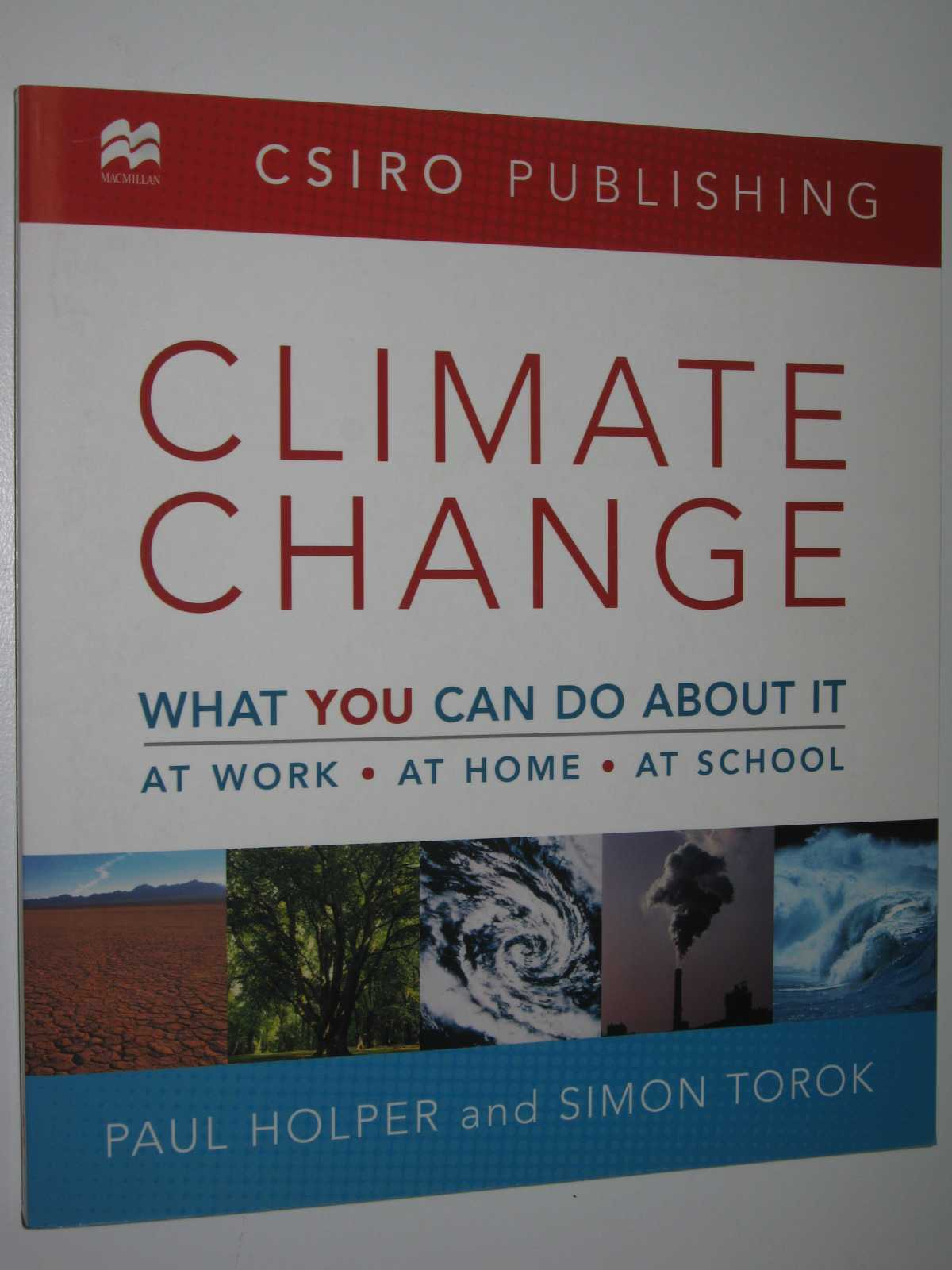 Image for Climate Change : What You Can Do About It, At Work, At Home, At School