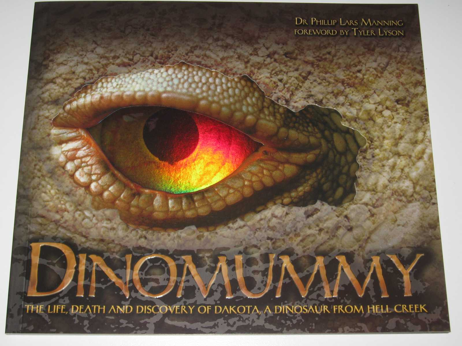Image for Dinomummy : The Life, Death and Discovery of Dakota, A Dinosaur From Hell Creek