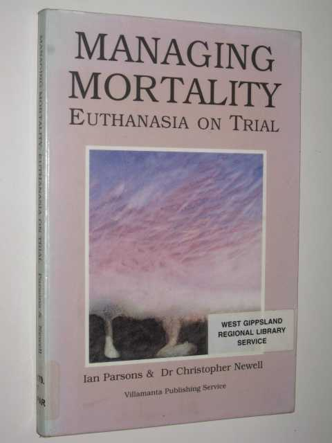 Image for Managing Mortality : Euthanasia on Trial