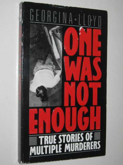 Image for One Was Not Enough : True Stories of Multiple Murderers