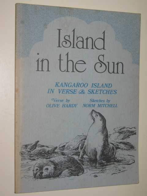 Image for Island In The Sun : Kangaroo Island In Verse & Sketches