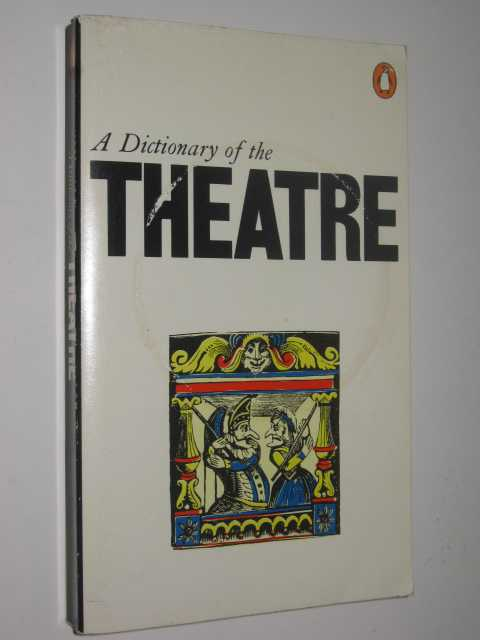 Image for A Dictionary Of The Theatre