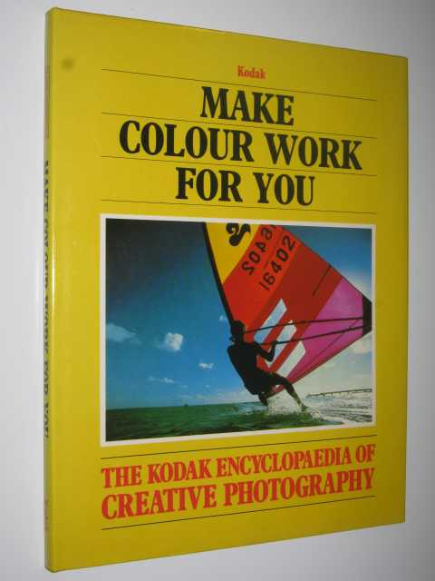 Image for Make Color Work For You (Kodak Encyclopaedia of Creative Photography