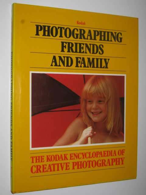 Image for Photographing Friends and Family (Kodak Encyclopaedia of Creative Photography