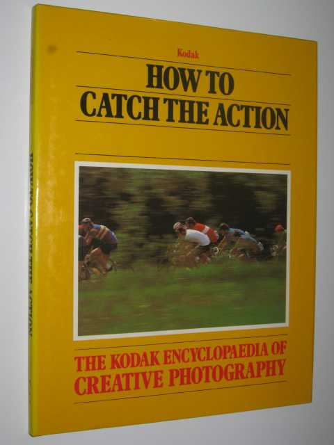 Image for How to Catch the Action (Kodak Encyclopaedia of Creative Photography